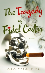 The Tragedy of Fidel Castro, by João Cerqueira